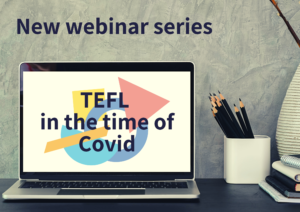 Laptop; text on screen 'TEFL in the time of COVID'; heading to image 'New webinar series'