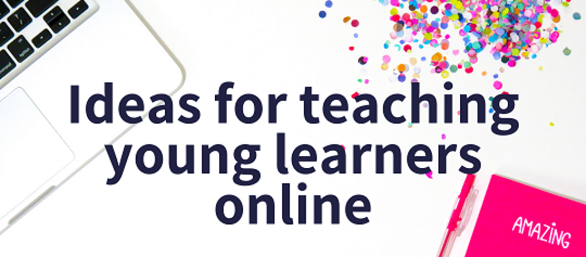 Ideas for teaching young learners online